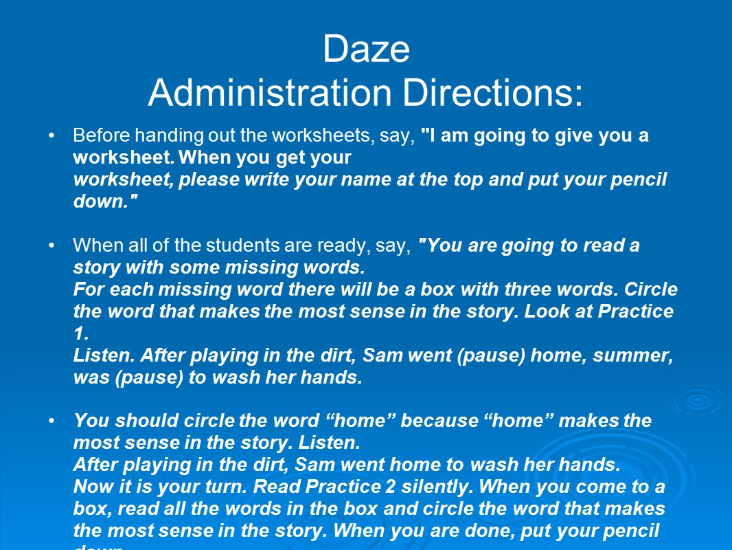 Daze Administration Directions: Before handing out the worksheets, say, I am going to give you a worksheet.