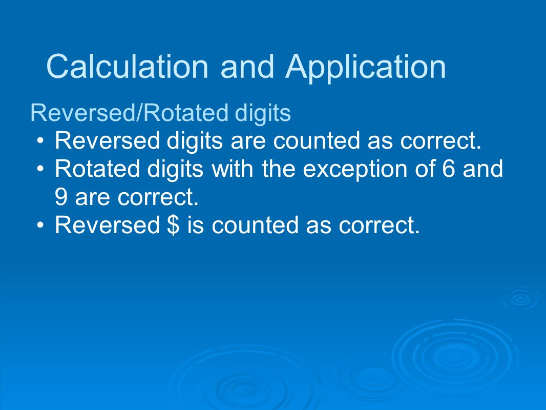 Calculation and Application Reversed/Rotated digits Reversed digits are counted as correct.