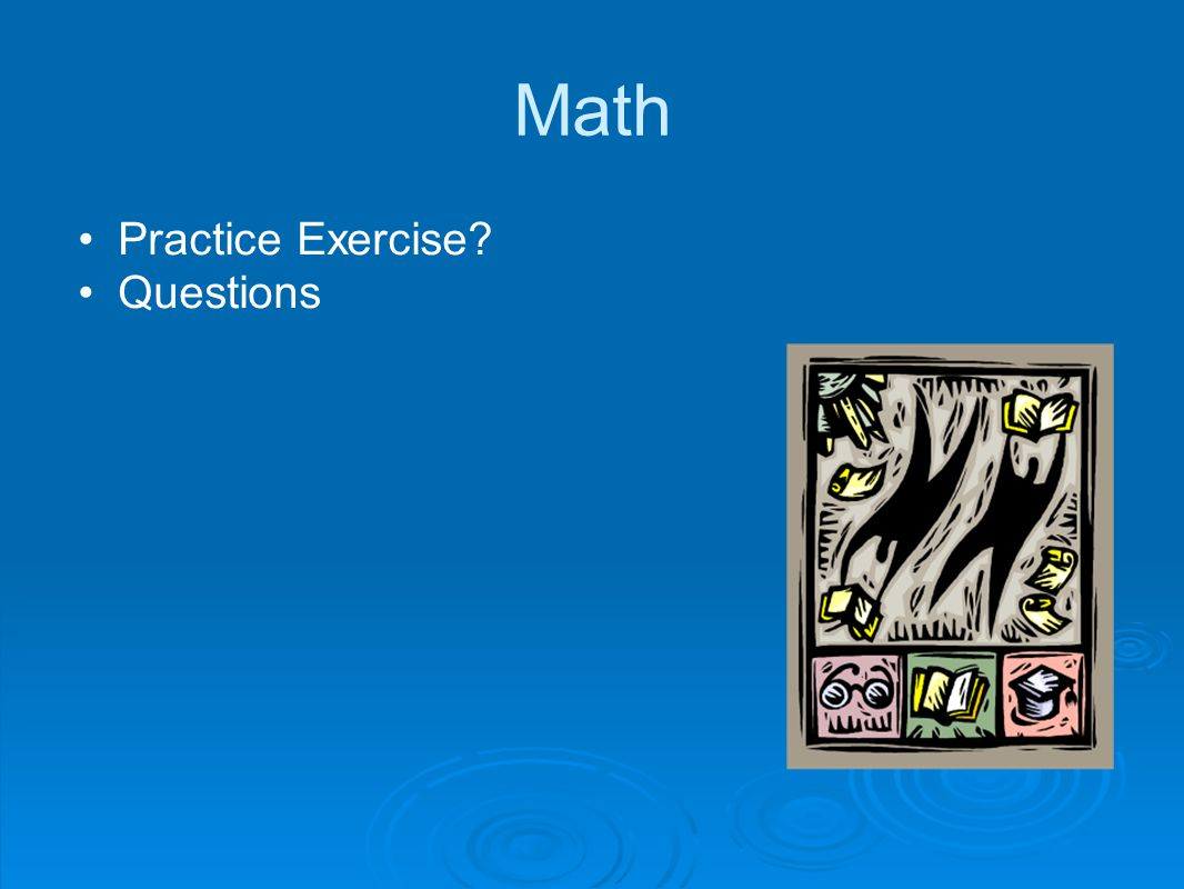 Math Practice Exercise? Questions