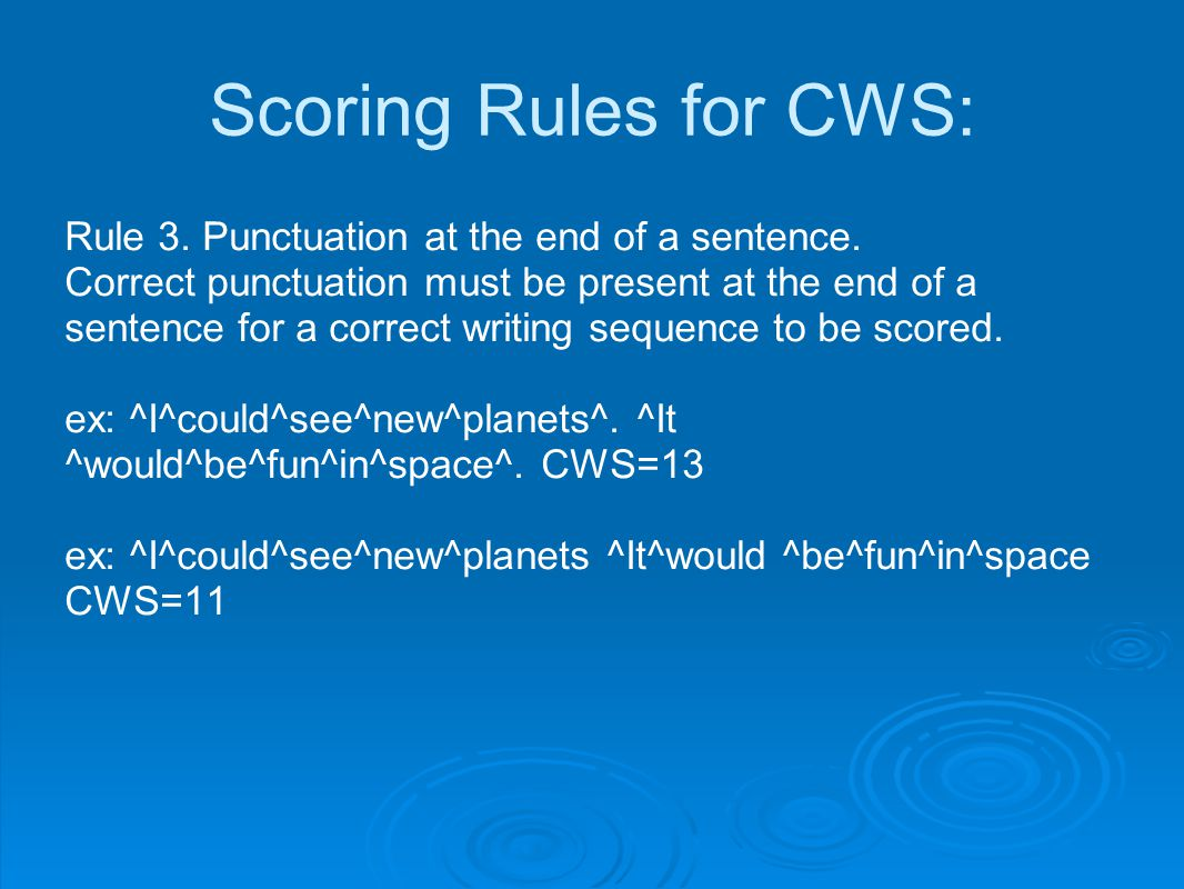 Scoring Rules for CWS: Rule 3.Punctuation at the end of a sentence.