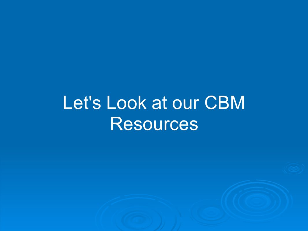 Let's Look at our CBM Resources