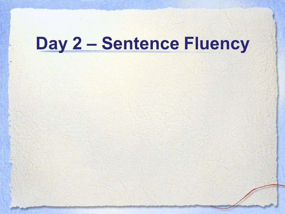 Day 2 – Sentence Fluency