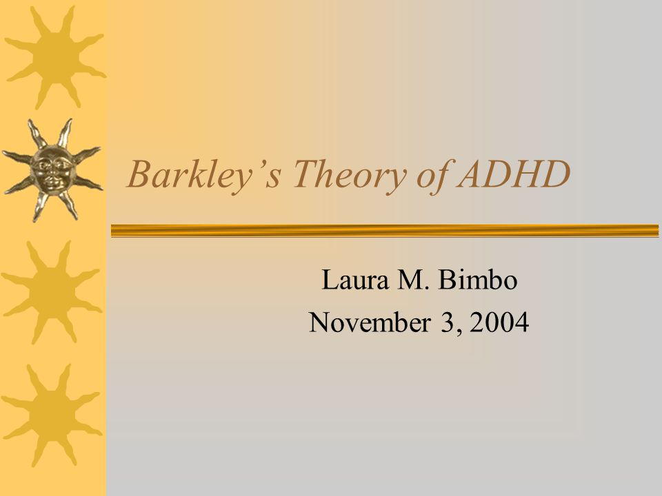 Evidence for Poor Inhibition of Prepotent Responses  Go-No-Go Paradigm (Barkley, 1997)  Continuous Performance Test –Errors of Commission  Stop-Signal Paradigm –Primary task of forced-choice letter discrimination –When presented with a signal (tone), response is inhibited –Kids with ADHD show: Longer reaction times to signal Less inhibition of primary response More variation in their inhibition of primary response