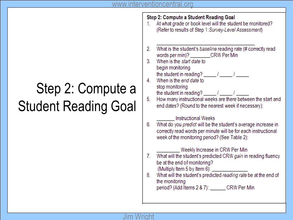 www.interventioncentral.org Jim Wright Step 2: Compute a Student Reading Goal