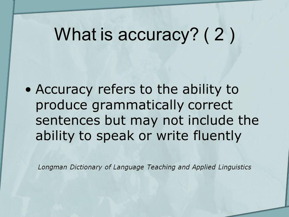 Fluency VS Accuracy.