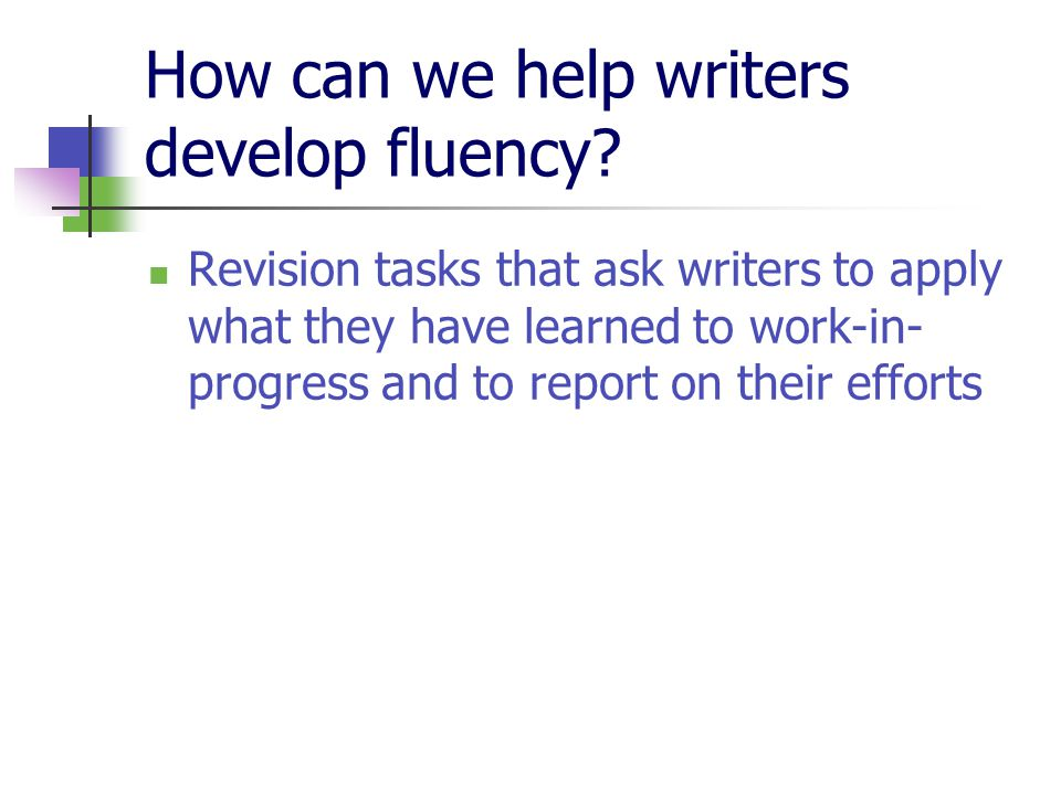 How can we help writers develop fluency.