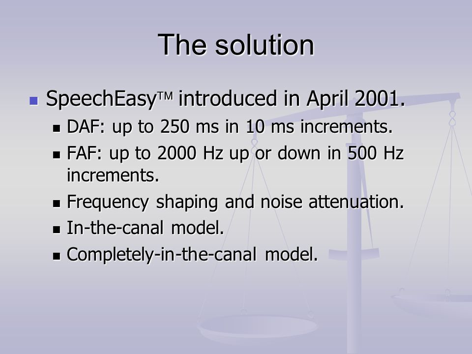 The solution SpeechEasy  introduced in April 2001.