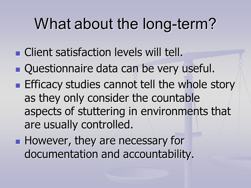 What about the long-term.Client satisfaction levels will tell.