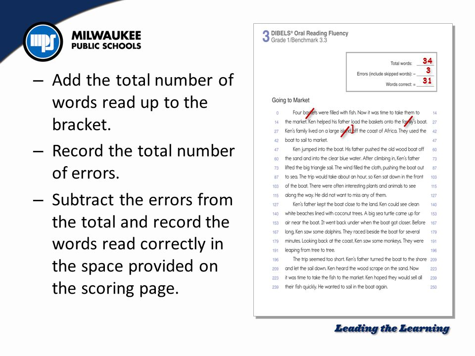 ] ] 34 3 3 31 – Add the total number of words read up to the bracket. – Record the total number of errors. – Subtract the errors from the total and re