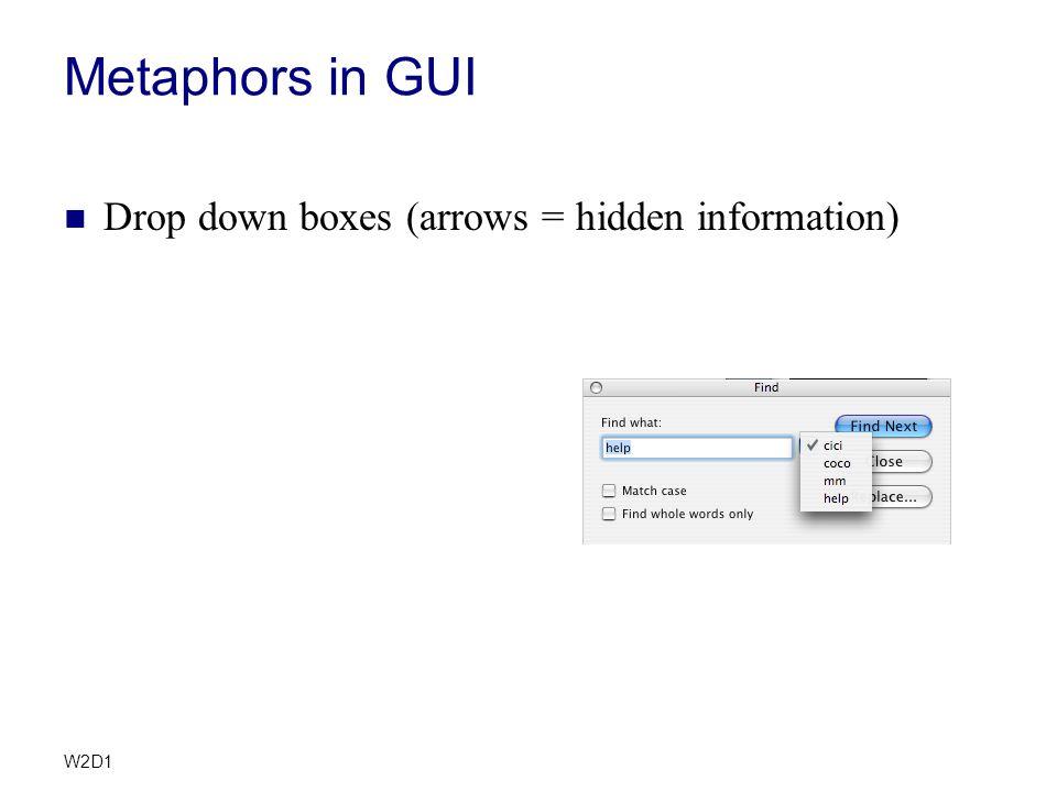 W2D1 Metaphors in GUI Drop down boxes (arrows = hidden information)