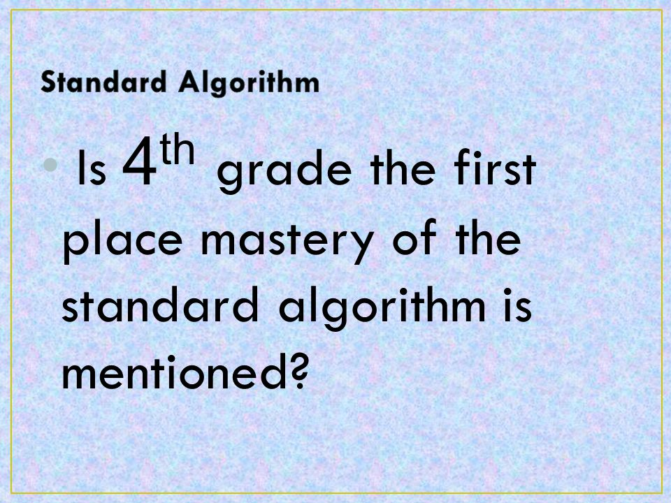 Is 4 th grade the first place mastery of the standard algorithm is mentioned