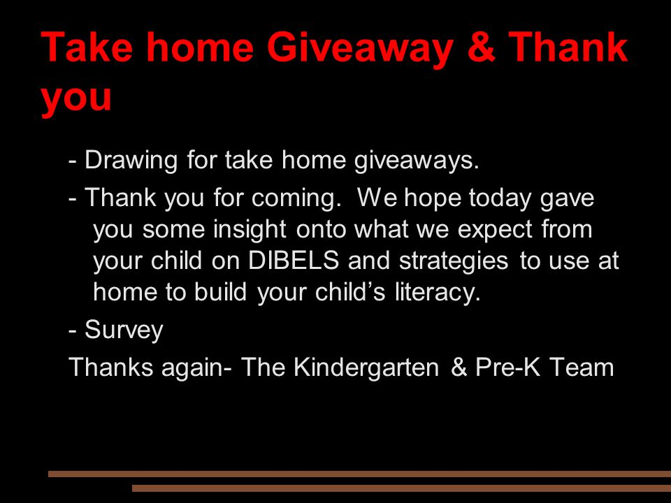 Take home Giveaway & Thank you - Drawing for take home giveaways.