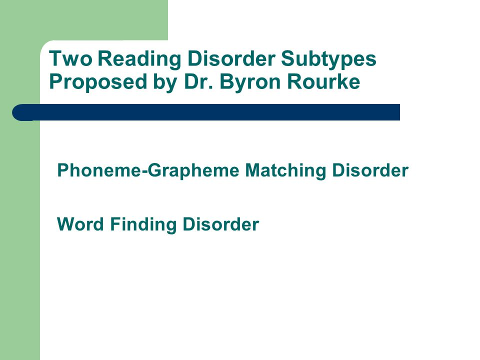 Two Reading Disorder Subtypes Proposed by Dr.