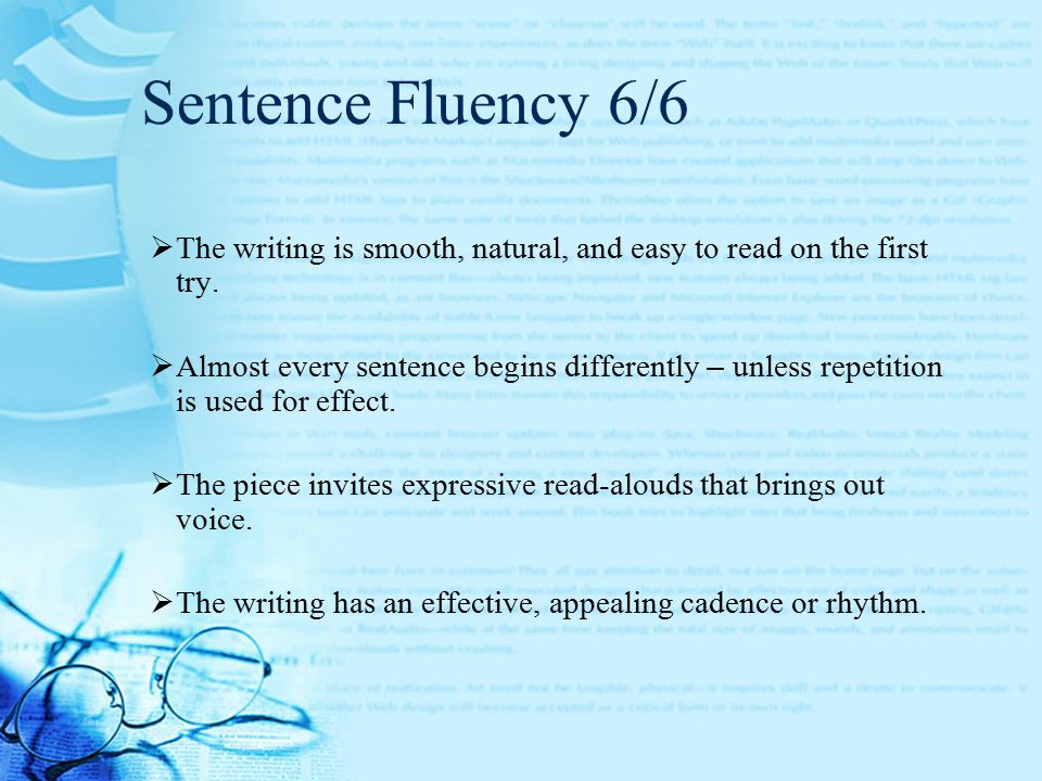 Sentence Fluency 6/6  The writing is smooth, natural, and easy to read on the first try.