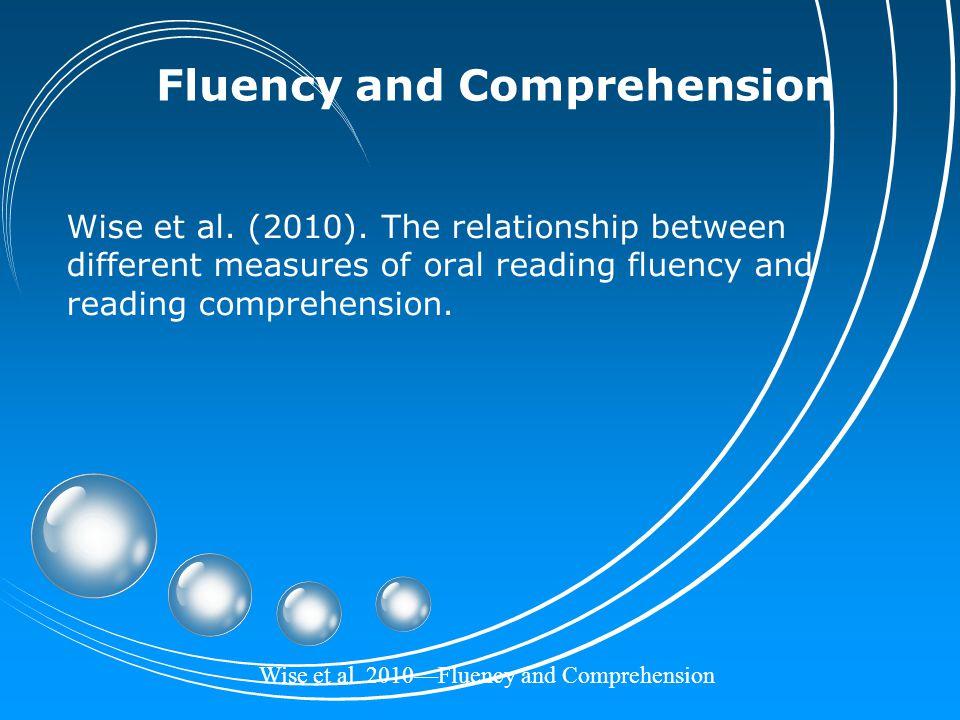 Wise et al. 2010—Fluency and Comprehension Fluency and Comprehension Wise et al.