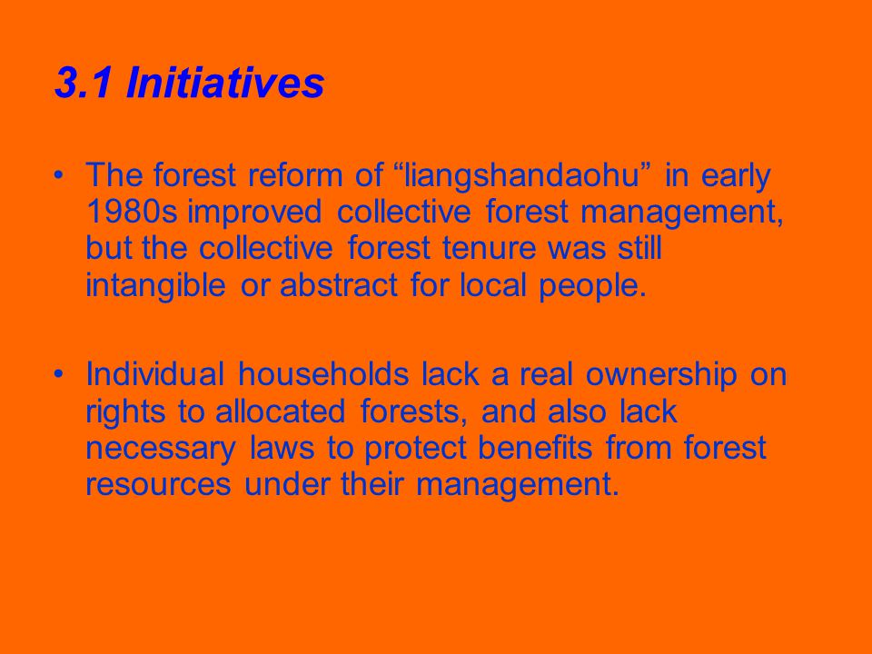 3.1 Initiatives The forest reform of liangshandaohu in early 1980s improved collective forest management, but the collective forest tenure was still intangible or abstract for local people.