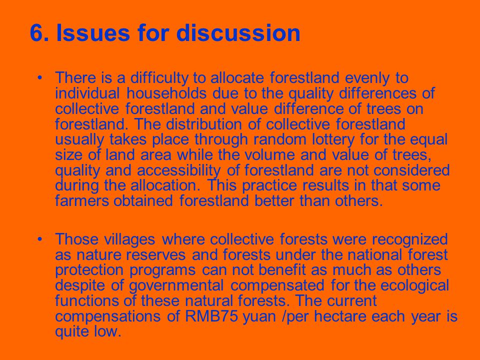6. Issues for discussion There is a difficulty to allocate forestland evenly to individual households due to the quality differences of collective for