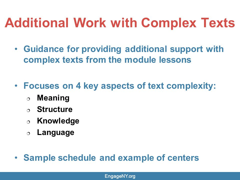 Additional Work with Complex Texts Guidance for providing additional support with complex texts from the module lessons Focuses on 4 key aspects of te