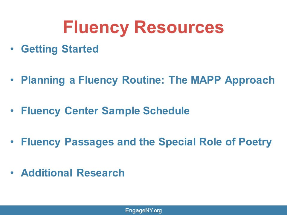 Fluency Resources Getting Started Planning a Fluency Routine: The MAPP Approach Fluency Center Sample Schedule Fluency Passages and the Special Role o