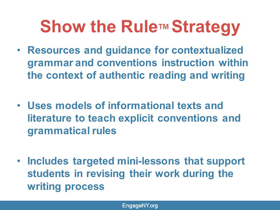 Show the Rule TM Strategy Resources and guidance for contextualized grammar and conventions instruction within the context of authentic reading and wr