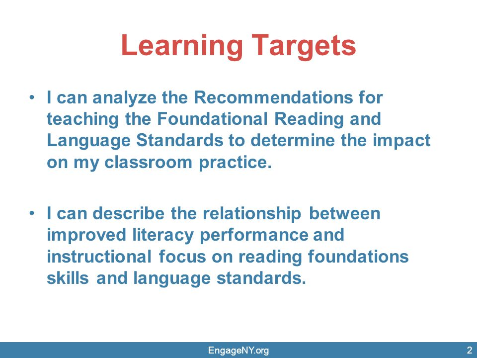 Learning Targets I can analyze the Recommendations for teaching the Foundational Reading and Language Standards to determine the impact on my classroo
