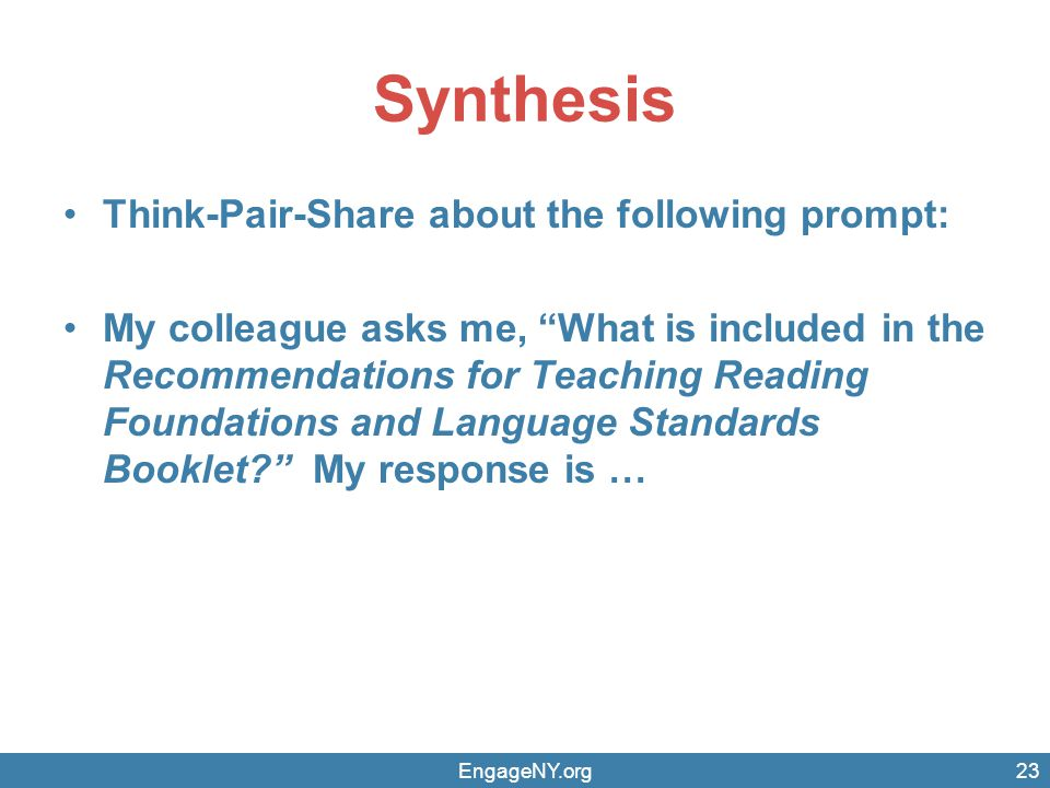 """Synthesis Think-Pair-Share about the following prompt: My colleague asks me, """"What is included in the Recommendations for Teaching Reading Foundations"""