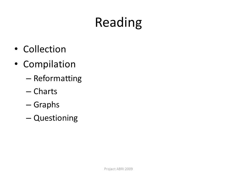 Reading Collection Compilation – Reformatting – Charts – Graphs – Questioning Project ABRI 2009