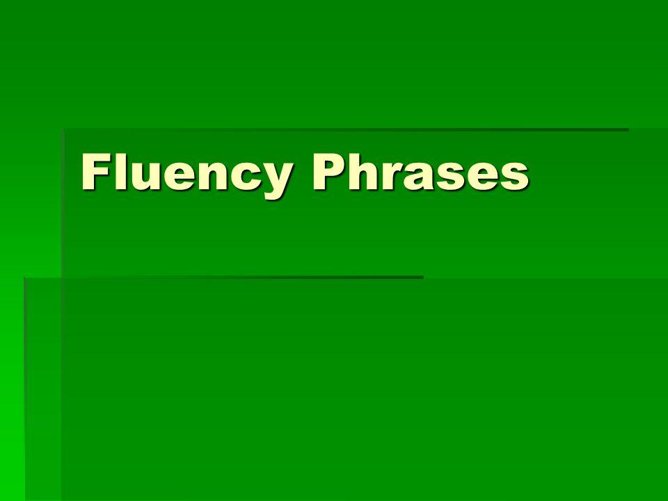 Fluency Phrases