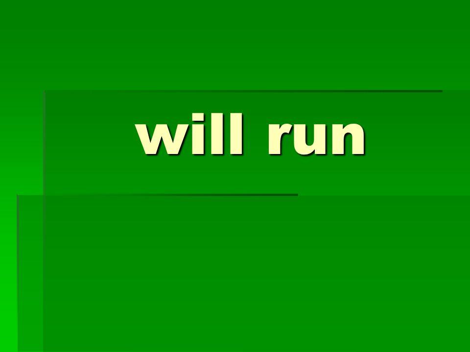 will run