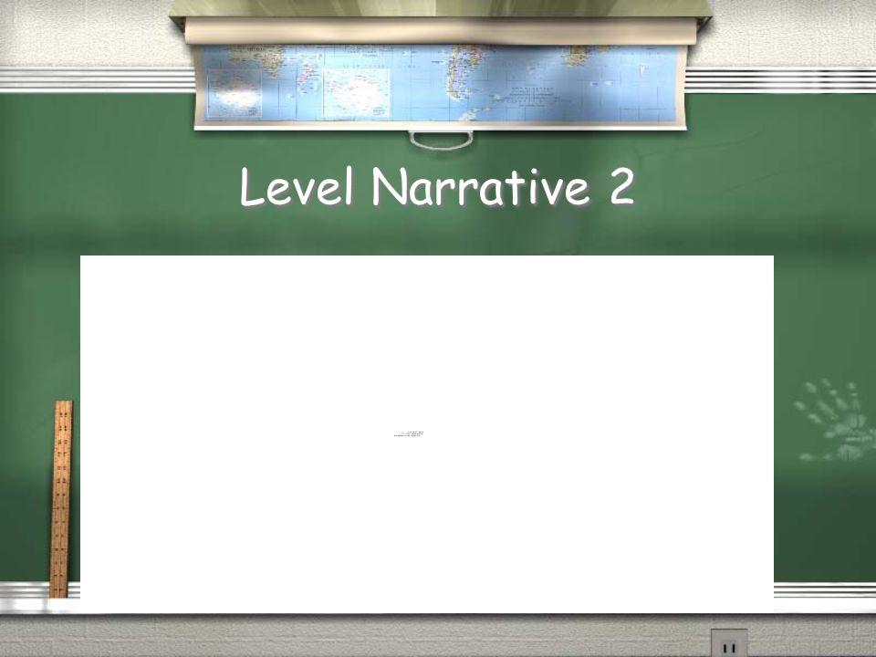 Level Narrative 2