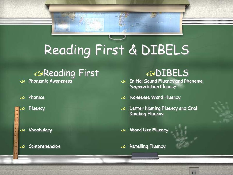 Reading First & DIBELS / Reading First / Phonemic Awareness / Phonics / Fluency / Vocabulary / Comprehension / Reading First / Phonemic Awareness / Phonics / Fluency / Vocabulary / Comprehension / DIBELS / Initial Sound Fluency and Phoneme Segmentation Fluency / Nonsense Word Fluency / Letter Naming Fluency and Oral Reading Fluency / Word Use Fluency / Retelling Fluency