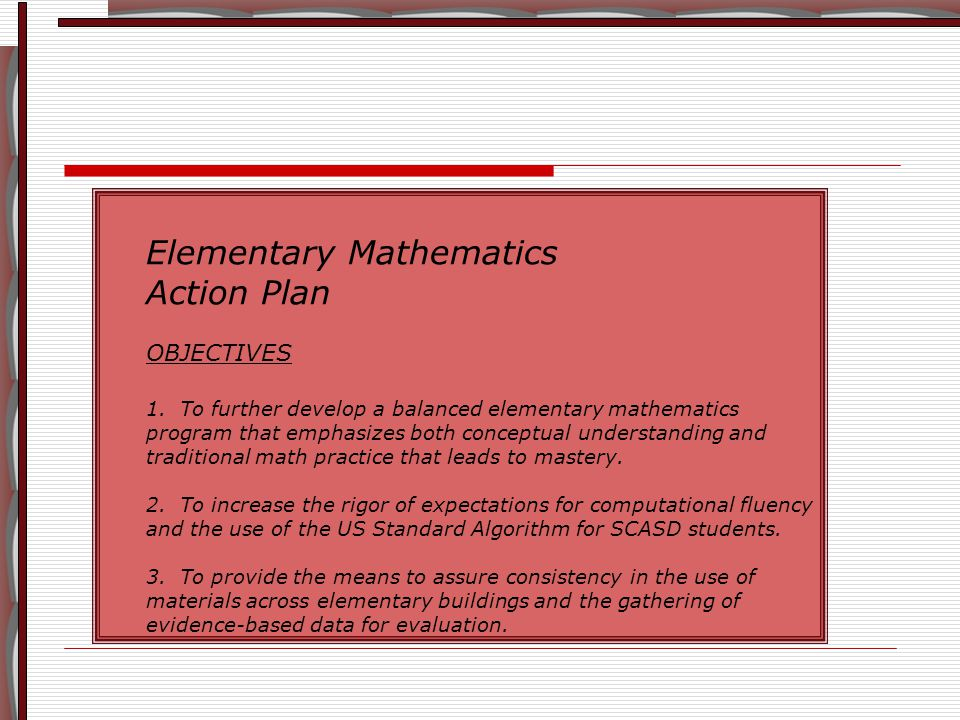 Elementary Mathematics Action Plan OBJECTIVES 1.