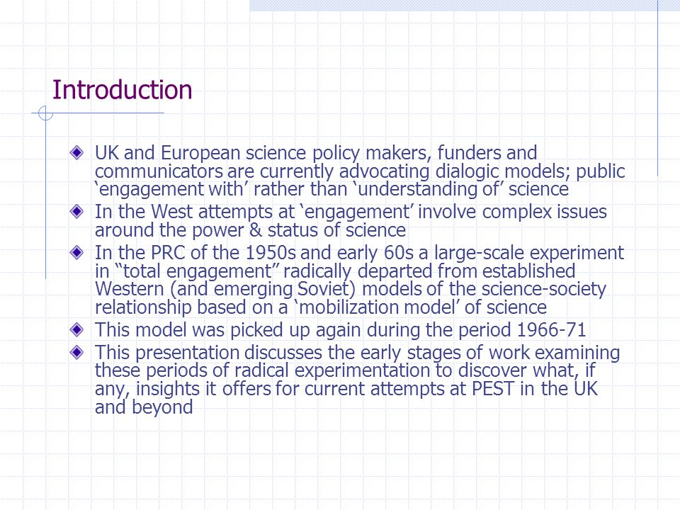 Introduction UK and European science policy makers, funders and communicators are currently advocating dialogic models; public 'engagement with' rathe