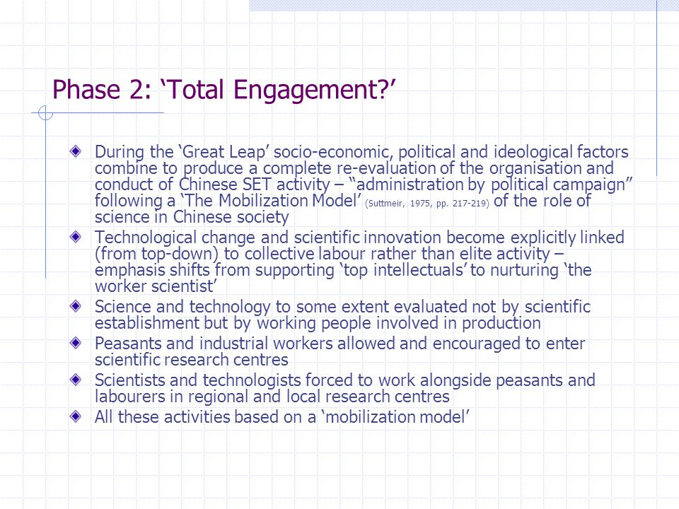 Phase 2: 'Total Engagement?' During the 'Great Leap' socio-economic, political and ideological factors combine to produce a complete re-evaluation of