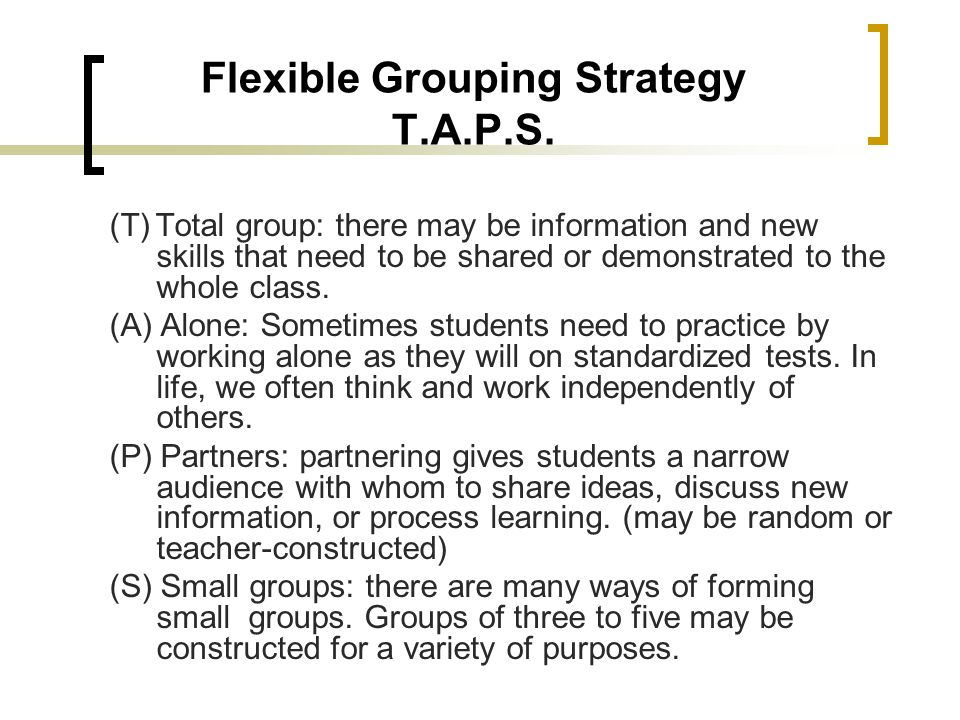 Flexible Grouping Strategy T.A.P.S.