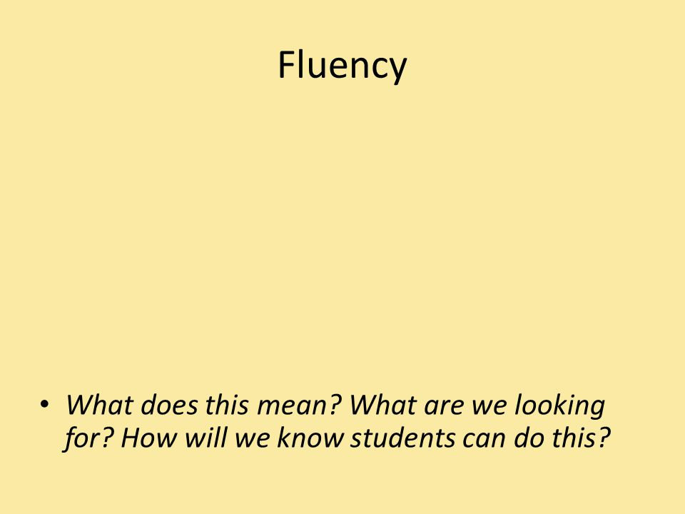 Elements of Fluent Reading Automaticity of decoding Appropriate reading rate Appropriate volume, pitch, stress, juncture or stress in one's voice Appropriate phrasing