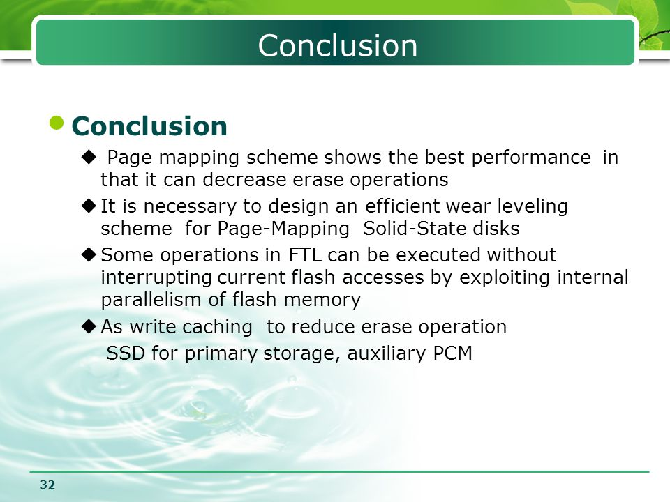 32 Conclusion  Page mapping scheme shows the best performance in that it can decrease erase operations  It is necessary to design an efficient wear