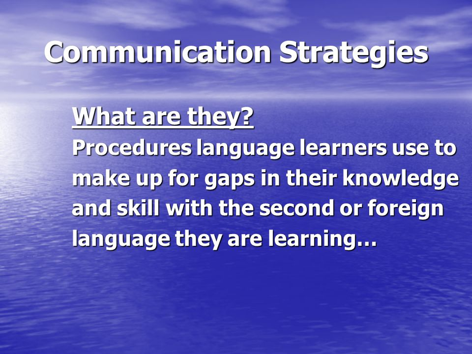 Communication Strategies What are they.