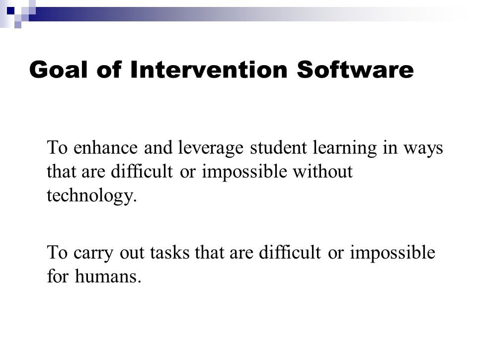 Intervention Software: From the Margin to the Mainstream Ted S.