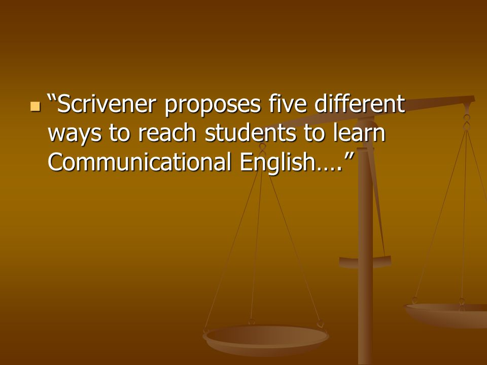 """Scrivener proposes five different ways to reach students to learn Communicational English…."" ""Scrivener proposes five different ways to reach student"