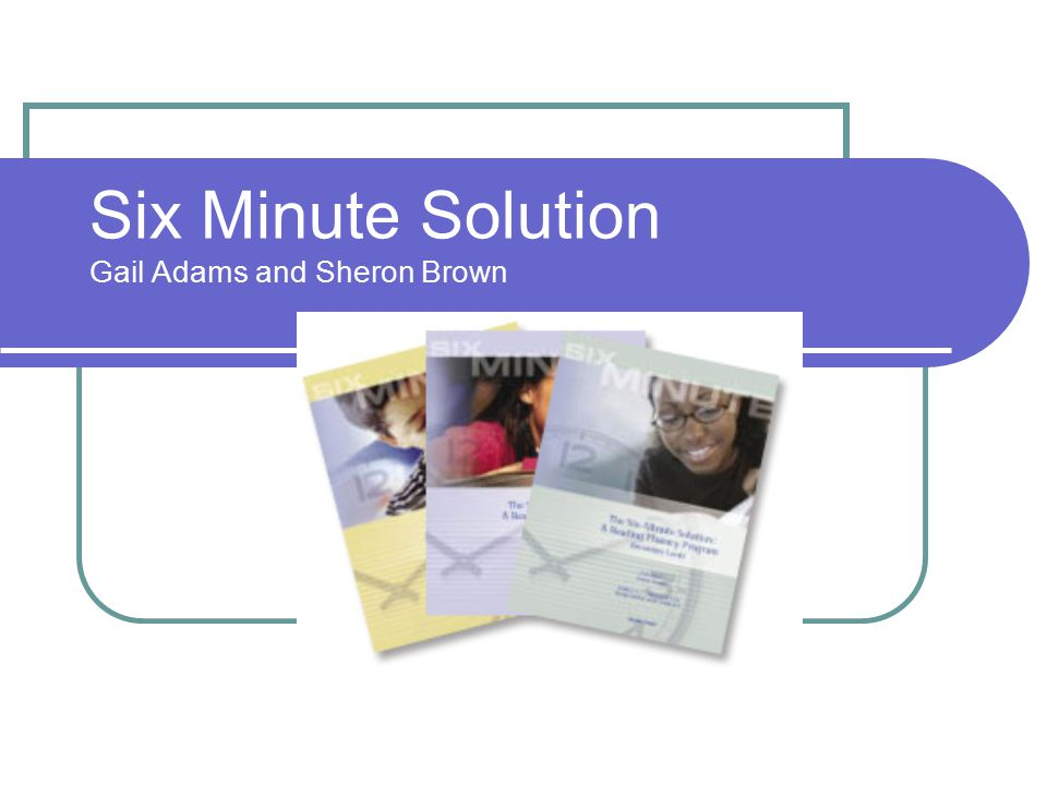 What is the Six Minute Solution.