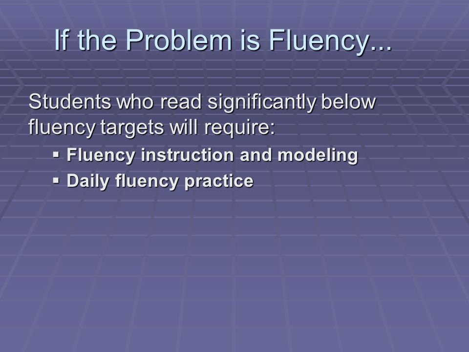 If the Problem is Fluency...
