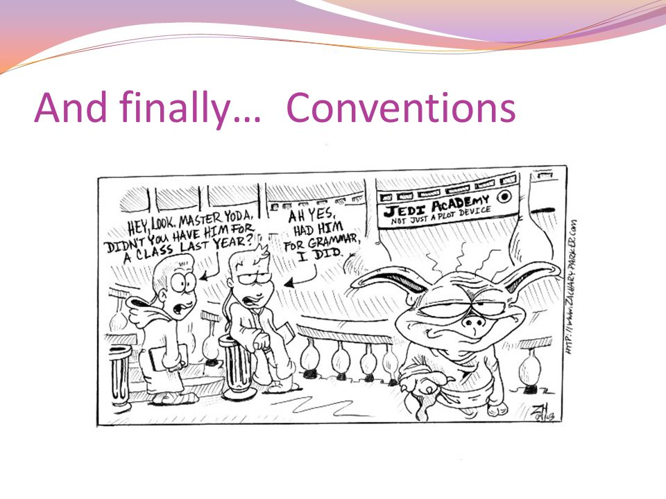 And finally… Conventions