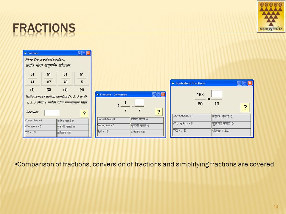 Comparison of fractions, conversion of fractions and simplifying fractions are covered. 14