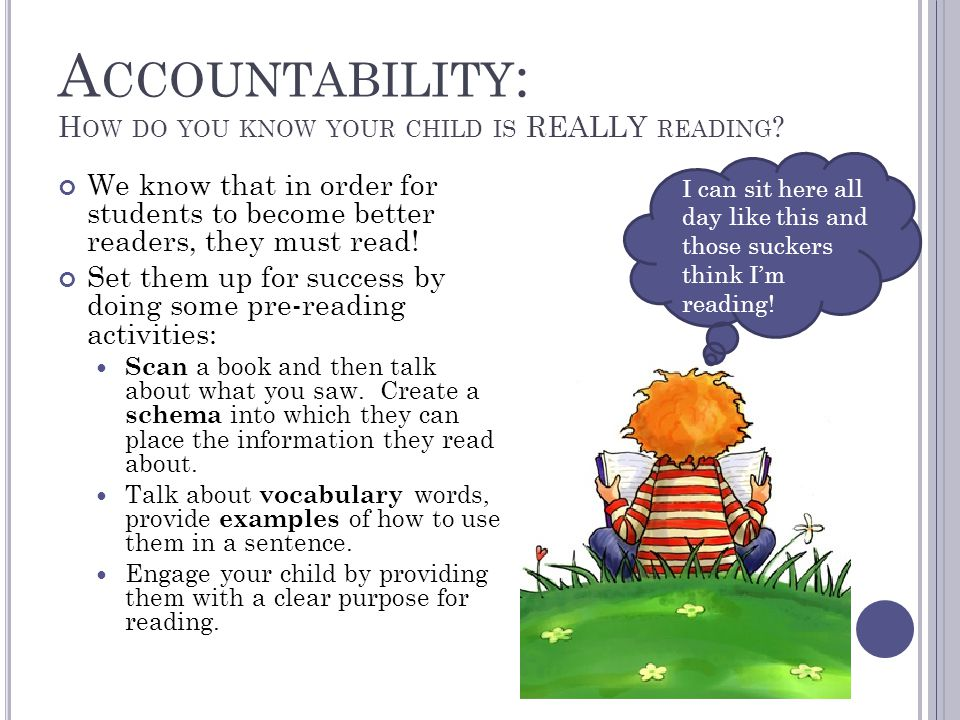 A CCOUNTABILITY : H OW DO YOU KNOW YOUR CHILD IS REALLY READING .