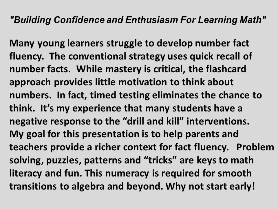 Building Confidence and Enthusiasm For Learning Math Many young learners struggle to develop number fact fluency.