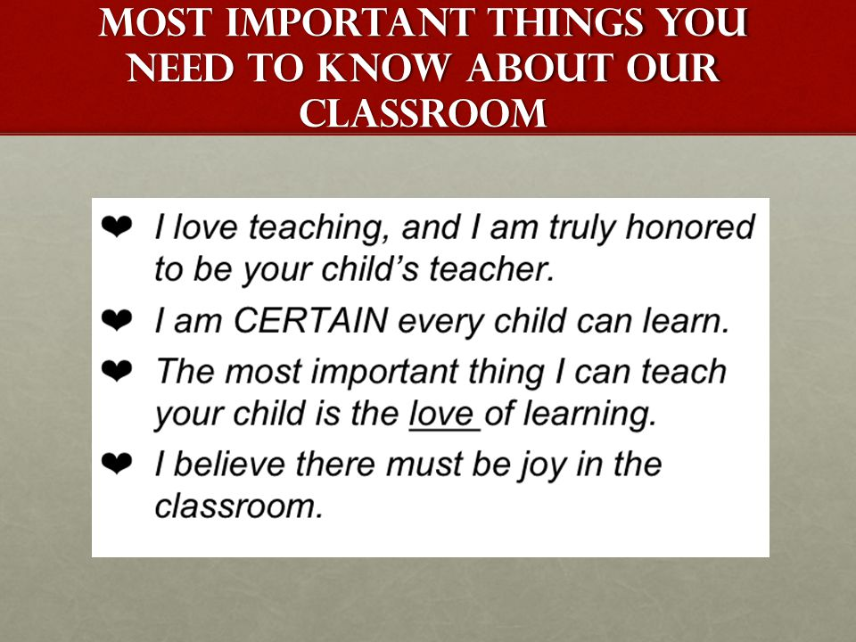 MOST IMPORTANT THINGS YOU NEED TO KNOW ABOUT OUR CLASSROOM