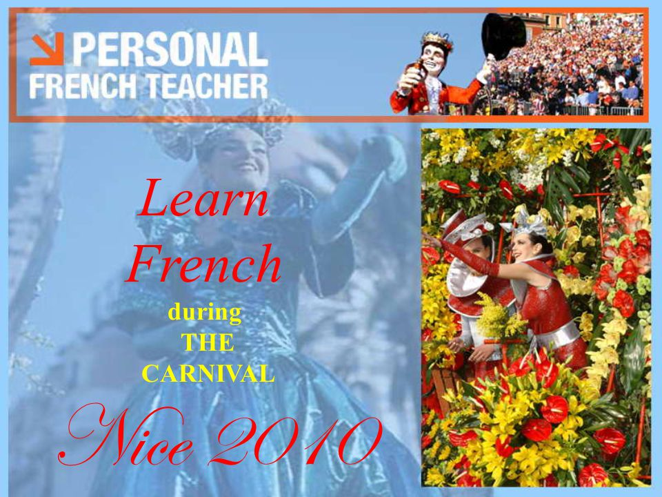 Learn French during THE CARNIVAL Nice 2010