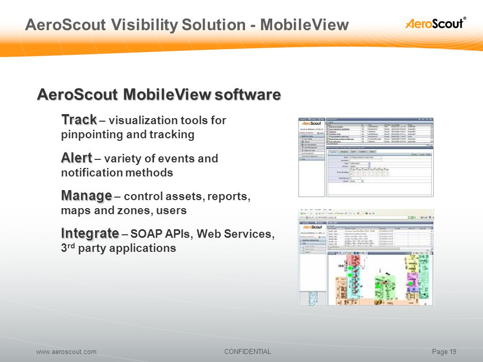 Page 19CONFIDENTIALwww.aeroscout.com AeroScout Visibility Solution - MobileView AeroScout MobileView software Track Track – visualization tools for pi
