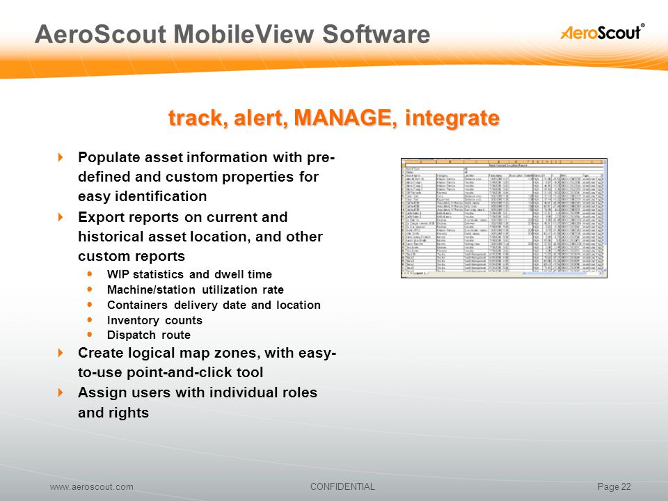 Page 22CONFIDENTIALwww.aeroscout.com AeroScout MobileView Software  Populate asset information with pre- defined and custom properties for easy ident